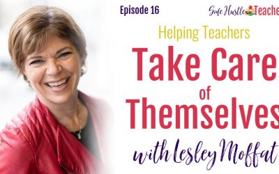 Helping Teachers Take Care of Themselves with Lesley Moffat