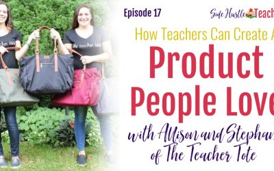 How Teachers Can Create a Product People Love with Allison and Stephanie of The Teacher Tote