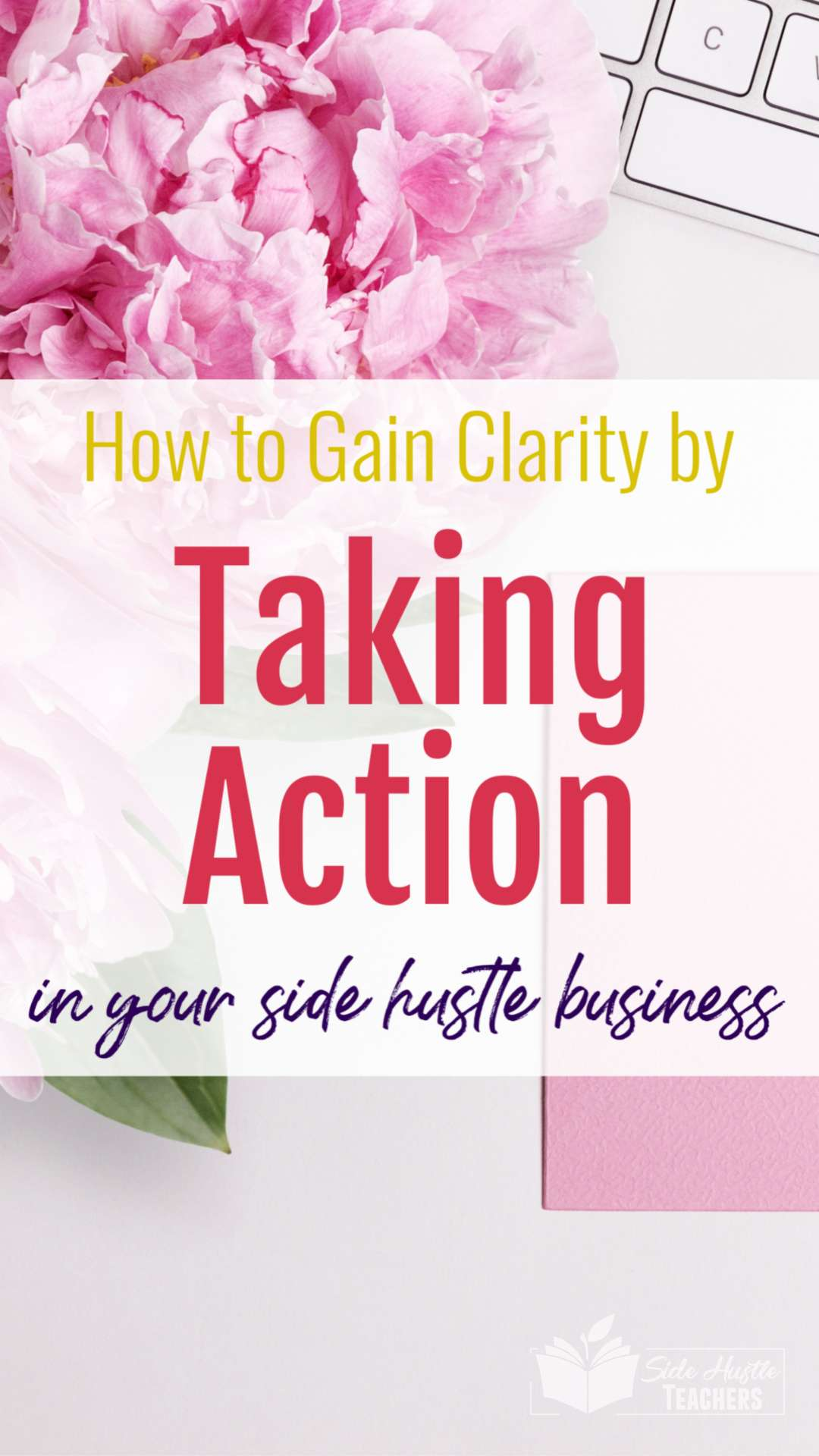How to Gain Clarity Through Taking Action