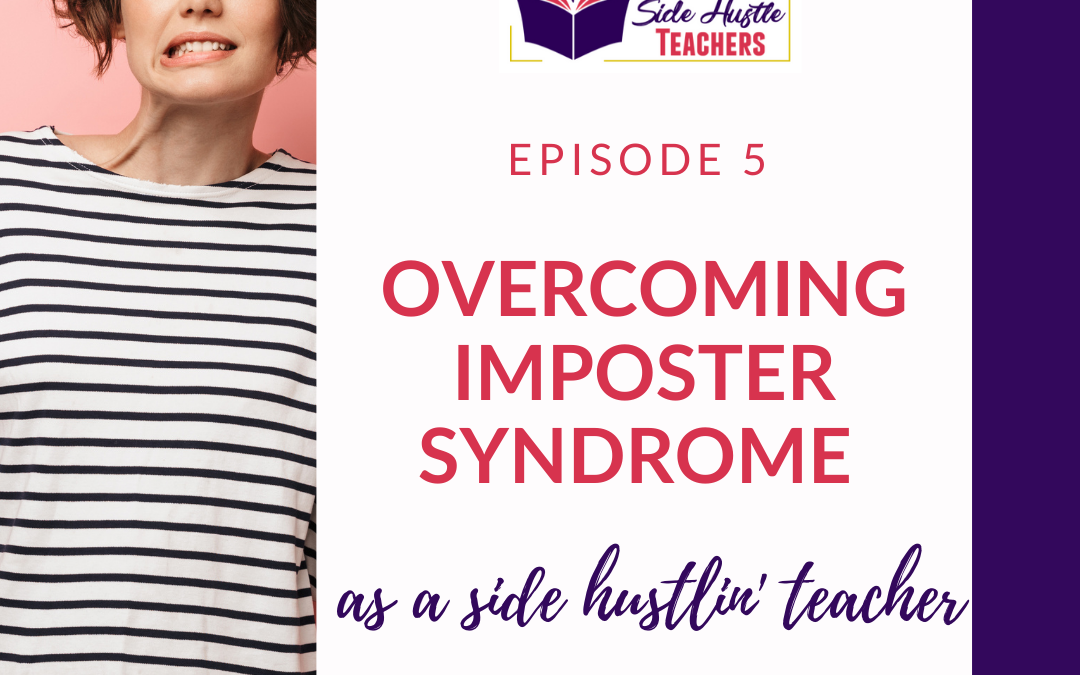 Defeating Impostor Syndrome as a Side Hustlin' Teacher