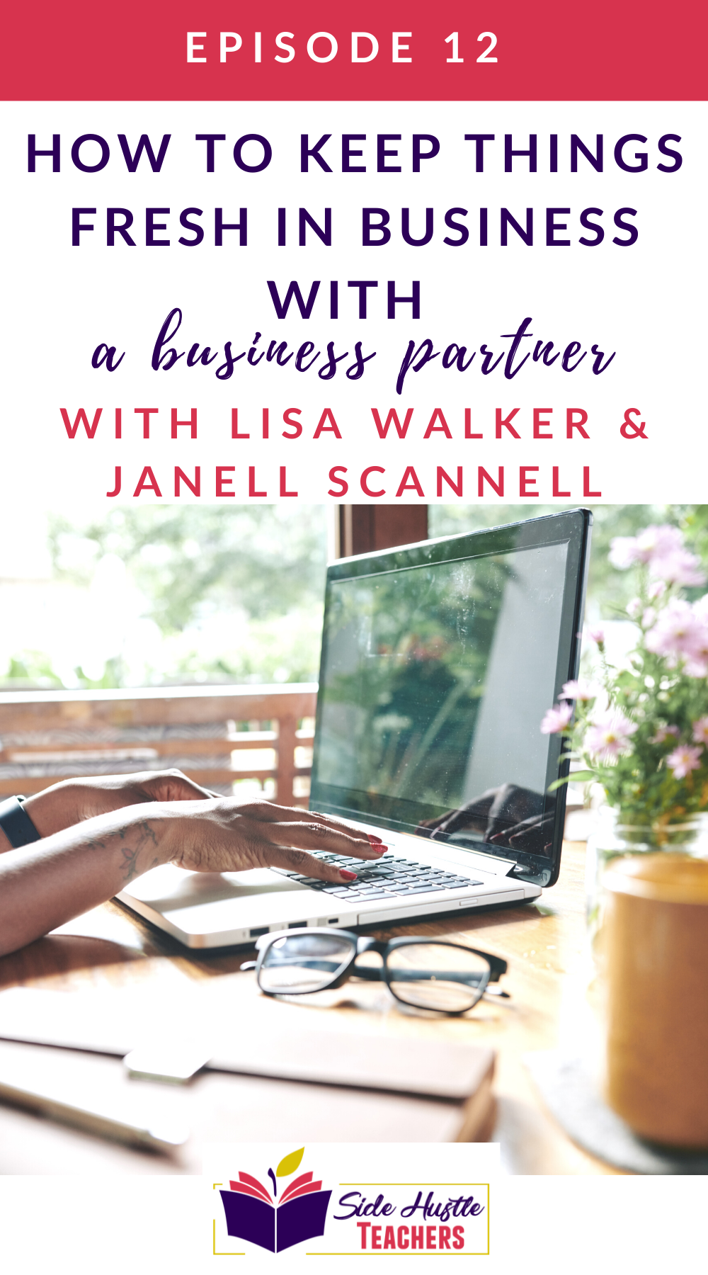 Keeping Things Fresh in Your Side Hustle and with a Business Partner with Lisa Walker and Janell Scannell