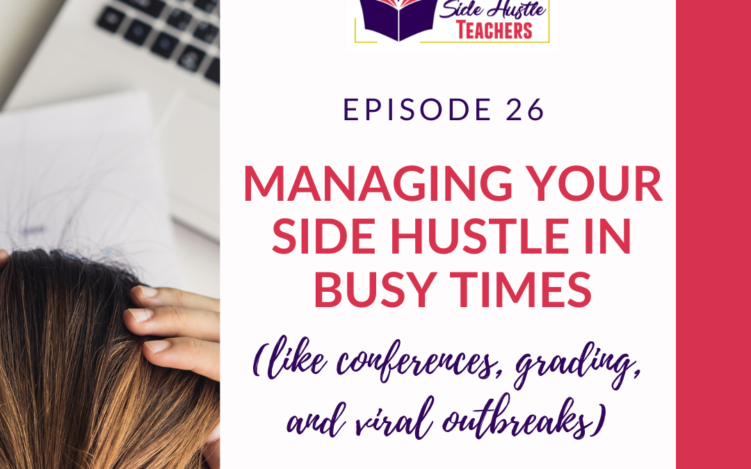 Managing Your Side Hustle in Busy Times