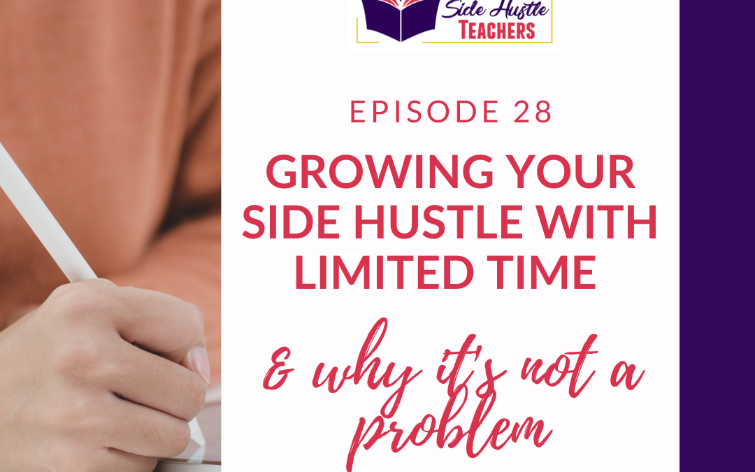 Growing Your Side Hustle with Limited Time