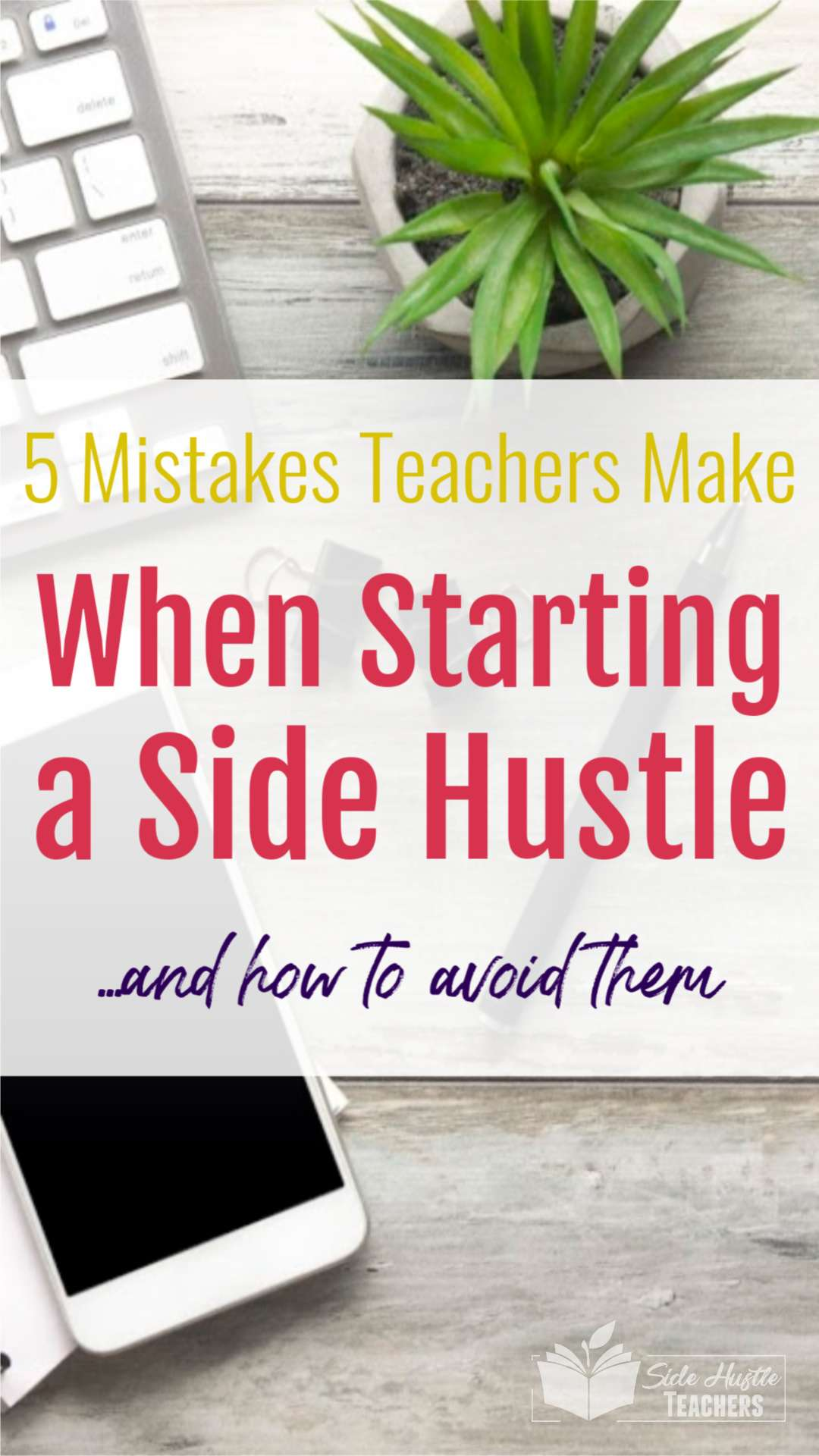 5 Mistakes Teachers Make When Starting a Side Hustle and How to Avoid Them