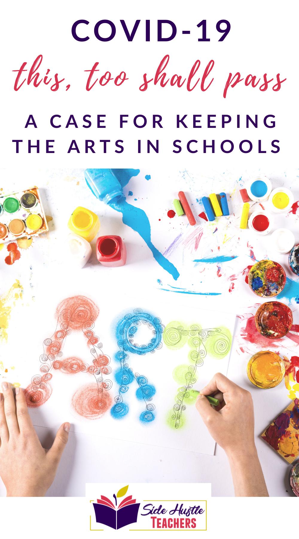 Covid: This, Too, Shall Pass... the case for keeping arts in schools