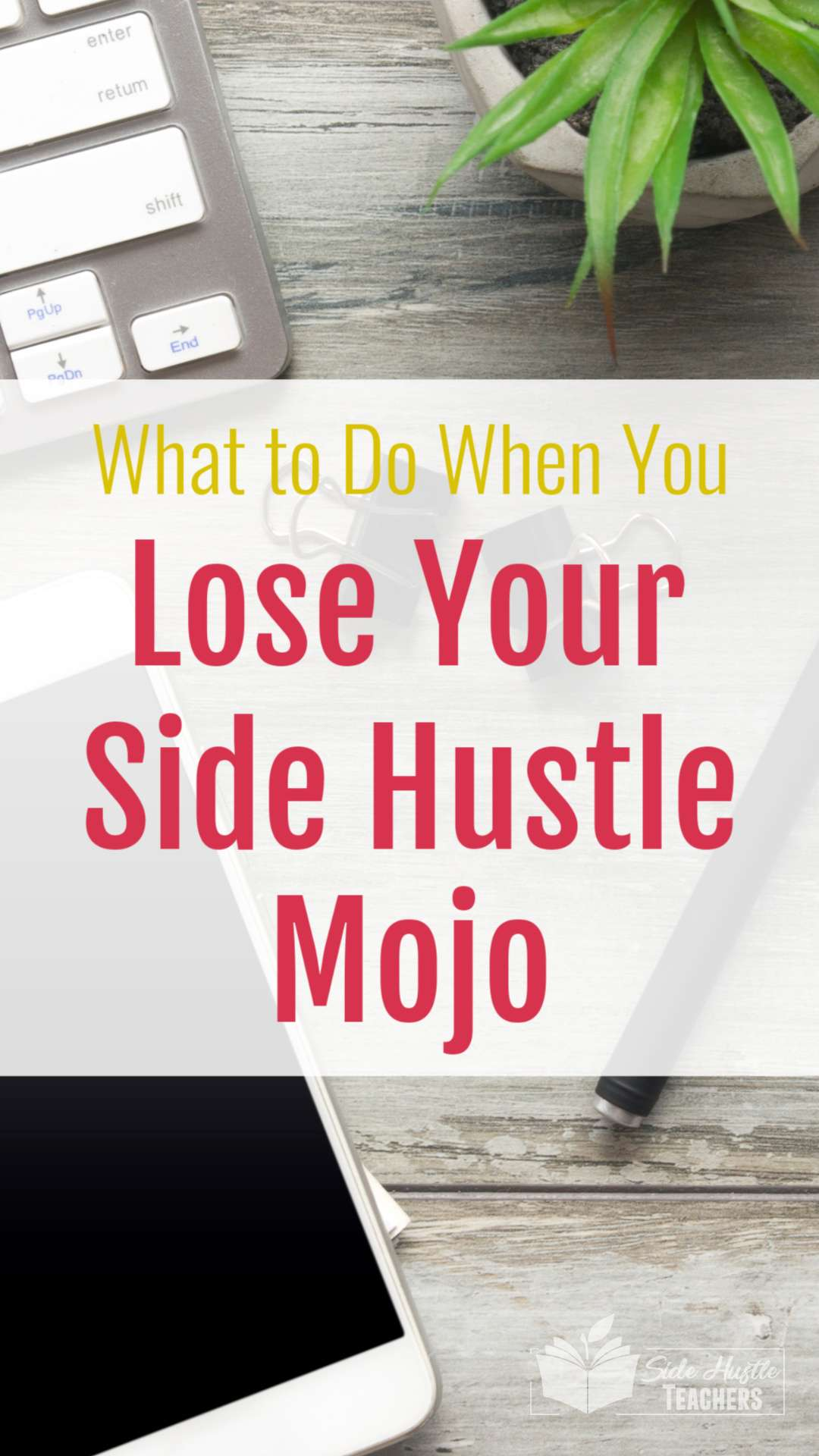 What to Do When You Lose Your Side Hustle Mojo