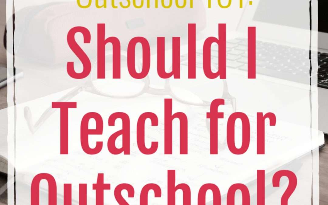 Outschool 101: Should I Teach for Outschool?