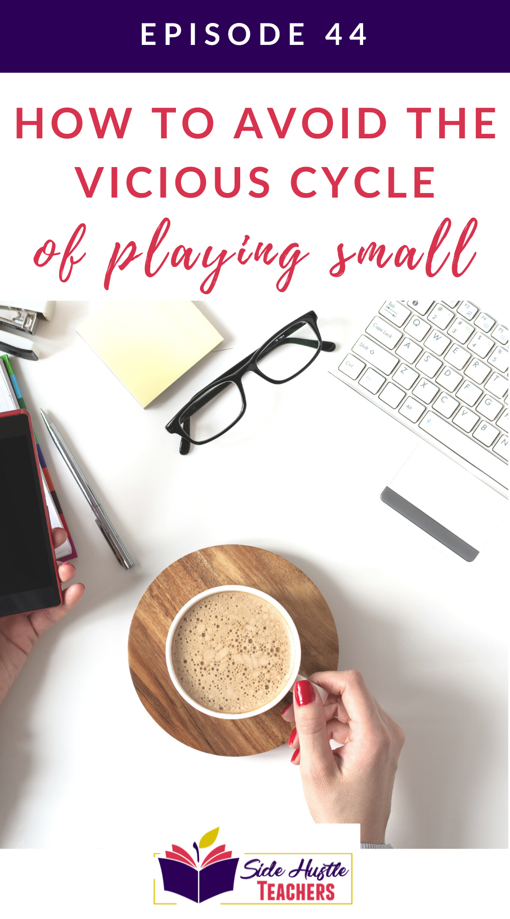 How To Avoid The Vicious Cycle Of Playing Small