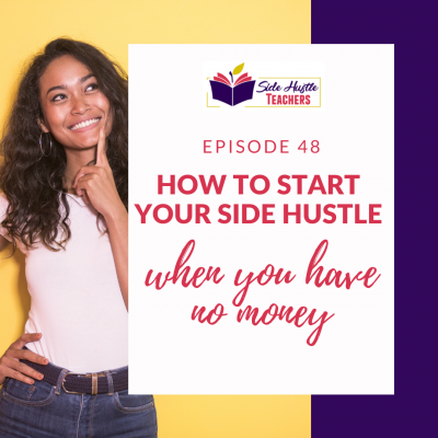 How to Start Your Side Hustle When You Have No Money